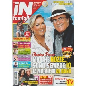 In Famiglia - Settimanale n. 25 - 29 Giugno 2017 - Romina power: ma che nozze...