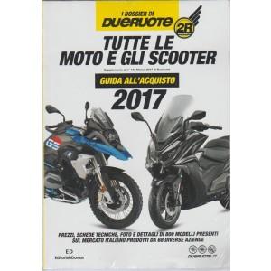 i Dossier di Dueruote: Tutte le moto e gli scooter - guida all'acquisto 2017