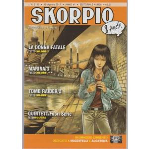 """Skorpio - settimanale di fumetti n. 2110 - 10 Agosto 2017 """"8 fumetti"""""""