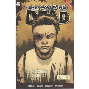 The Walking Dead Vol.46 - Dai sussurri alle grida (parte 2) - by Gazzetta dello Sport
