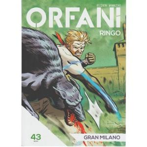 Orfani: Ringo-settim.n.43-Gran Milano - Corriere della Sera-Gazzetta dello Sport