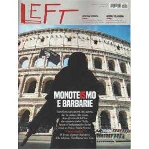 Left - Settimanale n.34 - 26 Agosto 2017 - Monoteismo e Barbarie