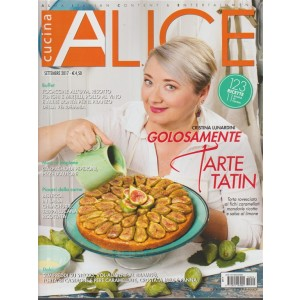 Alice Cucina - mensile n. 9 Settembre 2017 - Cristina Lunardini Tarte tatin