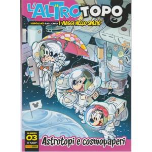 """L'altro Topo - trimestrale n. 3 Settembre 2017 """"Astrotopi e cosmopaperi"""