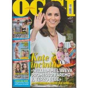 Oggi - Settimanale n. 38 - 14 settembre 2017 Kate è incinta! ...due gemelli?
