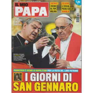 Il mio Papa - settimanale n. 39 -20 Settembre 2017 i Giorni di San Gennaro