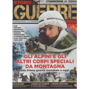 Guerre e Guerrieri -bimestrale n.15 Ottobre2017-Gli alpini e i corpi di Montagna