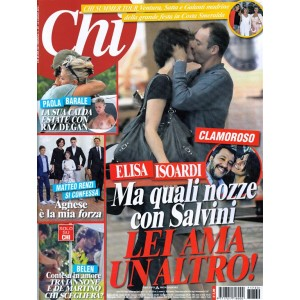 CHI - settimanale n.30-12 luglio 2017 - Elisa Isoardi ma quali nozze con Salvini
