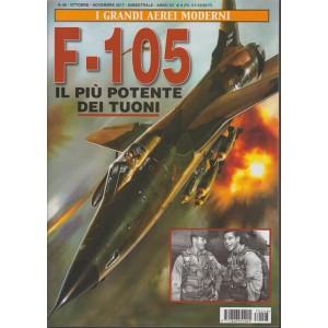 """I Grandi Aerei Moderni-bimestr.n.48 Ottobre2017""""F-105: il più potente dei tuoni"""""""