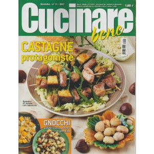 Cucinare Bene - mensile n. 11 Novembre 2017 - Castagne protagoniste