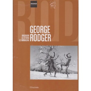 MagnumPhotos - Magnum la soria le immagini - George Rodger - n. 19 - 3/11/2018 - quattordicinale esce il sabato