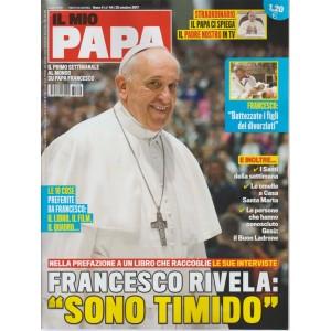 Il mio Papa - settimanale n. 44 - 25 Ottobre 2017Francesco rivela: sono timido