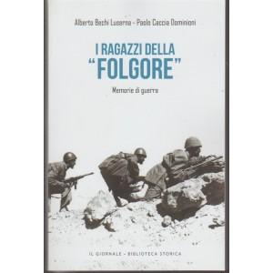 """I Ragazzi della""""Folgore"""":memorie di guerra di A. Bechi Luserna e P.Caccia Dominioni"""