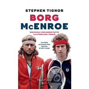 """Borg  McEnroe di Stephen Tignor """"Due rivali che hanno fatto la storia"""""""