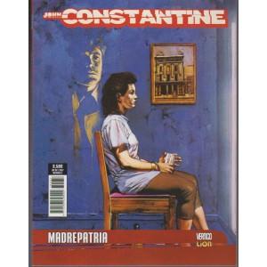 John Constantine Ex - mensile n.22 novembre 2017 - Madrepatria - Vrtigo Lion