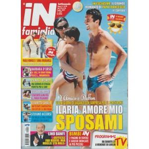 In Famiglia -settimanale n.28 - 20 Luglio 2017 D'Amico e Buffon: Ilaria, Sposami