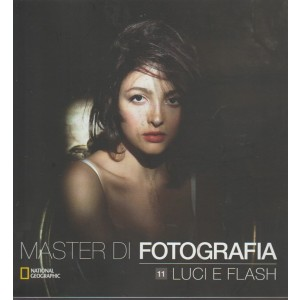 "Master di Fotografia n.11 ""Luci e flash""by National Geographic"