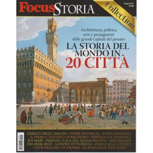 Focus Storia Collection Estate 2017 - La storia del mondo in 20 città