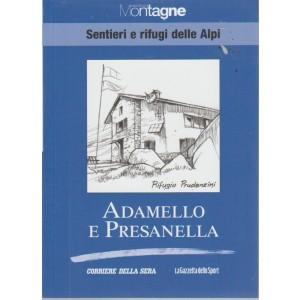 Meridiani montagne - Sentieri e rifugi delle Alpi - Adamello e Presanella - volume 18 - settimanale -