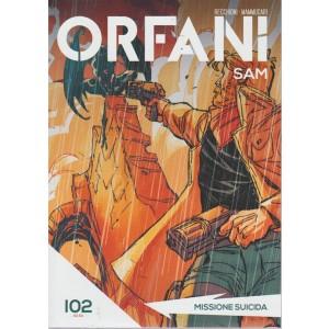 Orfani - Missione suicida - n. 102 - settimanale -
