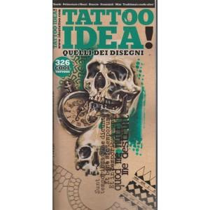 Idea Tattoo - n. 221 - trimestrale - ottobre/novembre/dicembre /2018 - Quelli dei disegni!