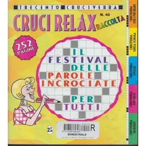 Raccolta Cruci Relax - n. 40 - bimestrale - 252 pagine - 300 cruciverba