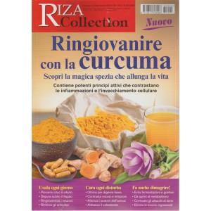 Riza collection - Ringiovanire con la curcuma - n. 4 - bimestrale - ottobre - novembre 2018 -