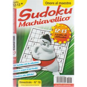 Sudoku Machiavellico - Liv.12-13 - n. 18 - bimestrale - 8/10/2018 -