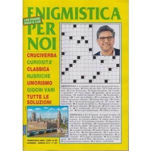 Enigmistica Per Noi - n. 95 - trimestrale - novembre - gennaio 2019 - 100 pagine -