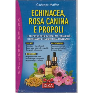 Salute naturale extra - Echinacea, rosa canina e propoli - n. 113 - ottobre 2018 - guida pratica