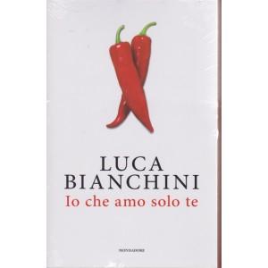 Luca Bianchini - Io che amo solo te - primo volume -  novembre 2018 - settimanale
