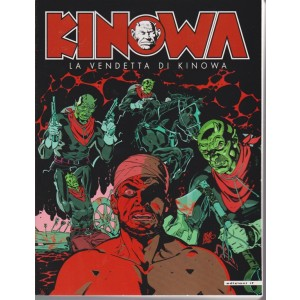 Kinowa - n. 186 - bimestrale - ottobre - novembre 2018 - La vendetta di Kinowa