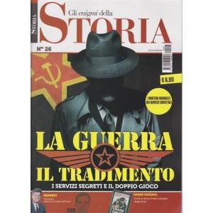 Gli Enigmi Della Storia - La Guerra Il Tradimento - n. 26 - 1/10/2018 - bimestrale