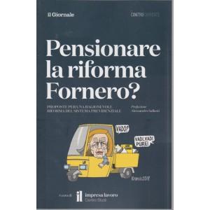 Pensionare la riforma Fornero? Supplemento al Il Giornale