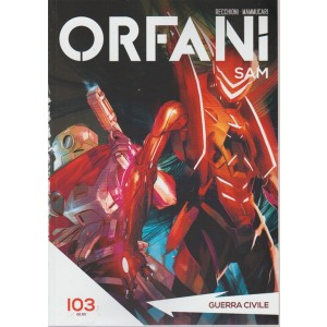 Orfani - n. 103 - Guerra civile - settimanale -