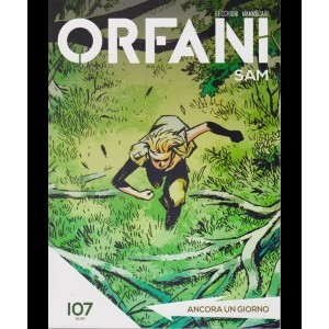 Orfani -Ancora un giorno - n. 107 - settimanale