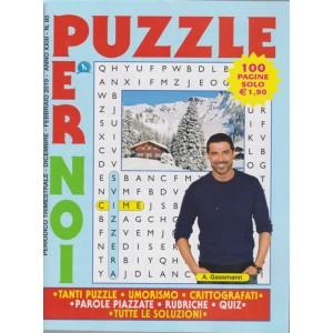 Puzzle Per Noi - n. 85 - trimestrale - dicembre - febbraio - 2019 - 100 pagine