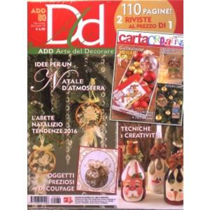 Add Arte del Decorare - bimestrale n. 80 Novembre 2016 2 riviste al prezzo di 1