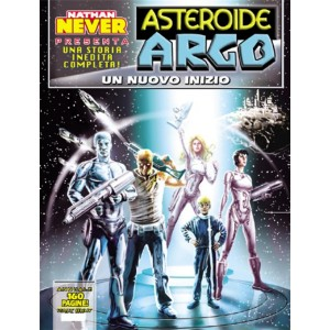 Asteroide Argo n.4 - Un nuovo inizio - Annuale by Nathan Never