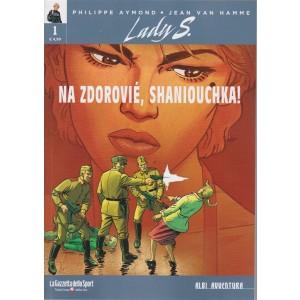 Lady S. Na zdoroviè, shaniouchka! Albi avventura - n. 1 - settimanale -