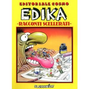 Gli Albi della Cosmo n° 4 - Edika racconti scellerati - Cosmo Editoriale
