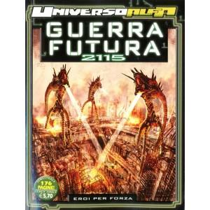 Universo Alfa n° 17 - Guerra Futura 2115 - Eroi per forza - Bonelli Editore