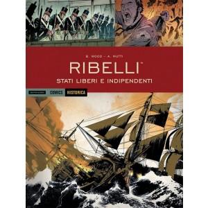 Ribelli - Stati liberi e indipendenti - HISTORICA Mondadori Comics