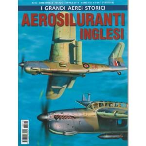 I Grandi Aerei Storici - bimestrale n. 93 Marzo 2018 - Aerosiluranti Inglesi