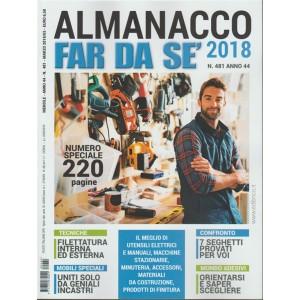 Far da sè: Almanacco 2018 - Mensile n. 481 Marzo 2018 Numero speciale 220 pagine