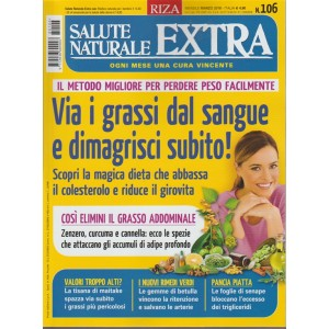 Salute Naturale Extra - mensile n. 106 Marzo 2018 ogni mese una cura vincente