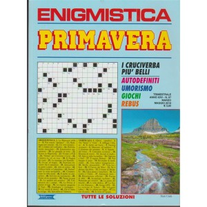 I Cruciverba più Belli: Enigmistica Primavera - Trimestrale n.97 Mrzo 2018