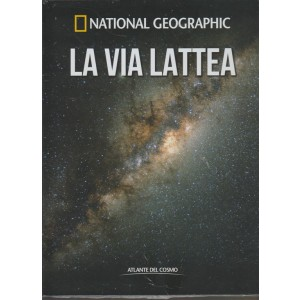 Atlante del Cosmo - vol. 4 - La Via Lattea by Nationa geographic