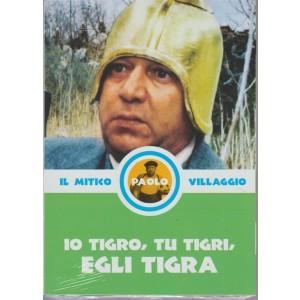 28° DVD - il mitico Paolo Villaggio - Io Tigro, Tu Tigri, Egli Tigra