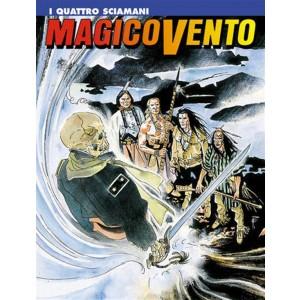 Magico Vento n° 39 - I quattro sciamani - Bonelli Editore